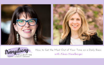 Episode 27: How to Get the Most Out of Your Time on a Daily Basis