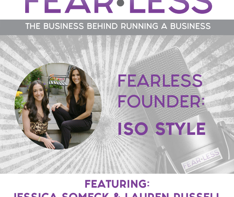 Episode 119: Fearless Founders: Jessica Someck & Lauren Russell