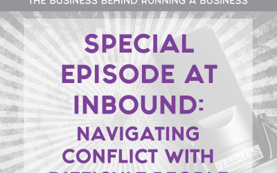 Episode 132 – FearLess Business Podcast with Jamie Lieberman at Inbound – Navigating Conflict with Difficult People