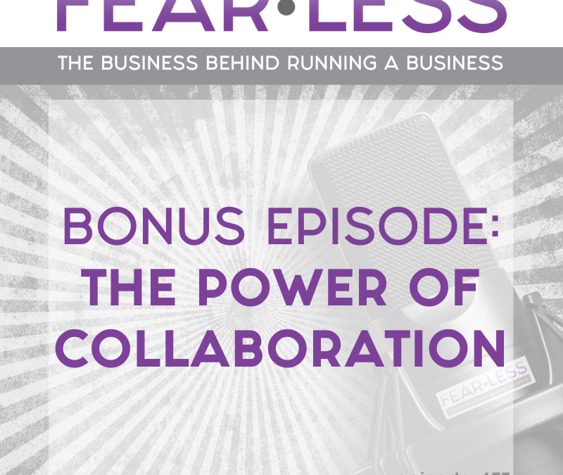 Episode 137 – Bonus Episode: The Power of Collaboration