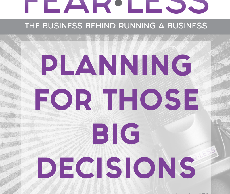 Episode 151 – Planning For Those Big Decisions