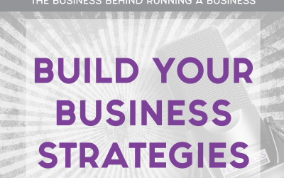 Episode 152 – Build Your Business Strategies