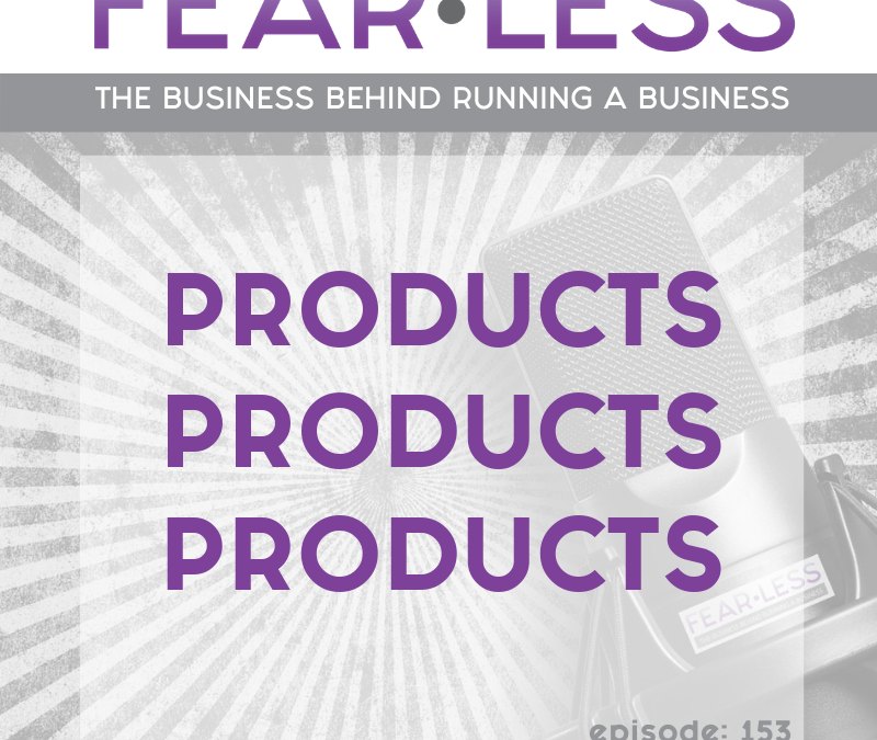 Episode 153 – Products, Products, Products