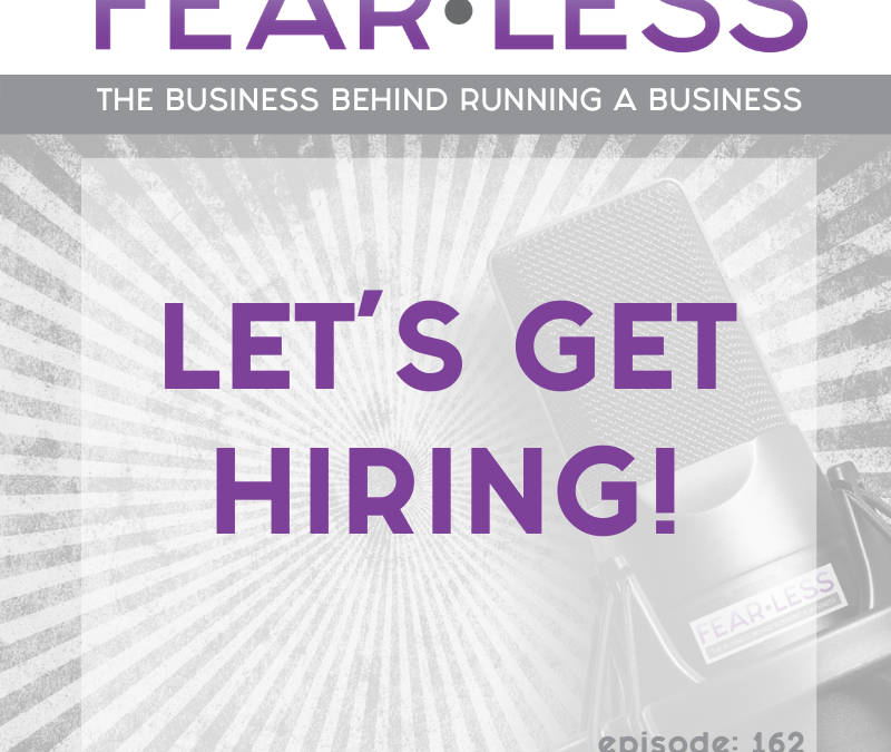Episode 162 – Let's Get Hiring!