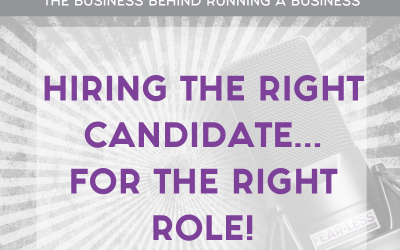 Episode 163 – Hiring The Right Candidate…For The Right Role!