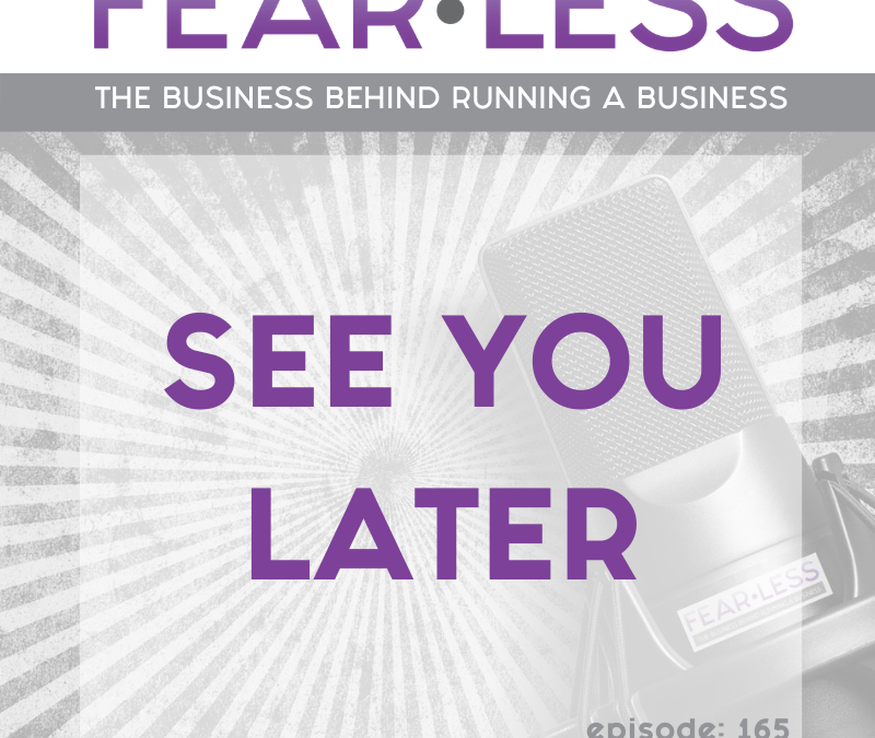 Episode 165 – See You Later